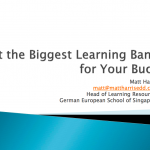 Get the Biggest Learning Bang for Your Buck – LLI 2011