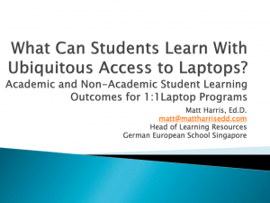 2012 ICTLT - Academic and Non-Academic Student Learning Outcomes for 1-to-1 Student Laptop Programs - Matt Harris, EdD