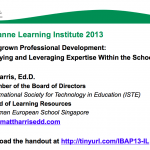 Homegrown Professional Development – Identifying and Leveraging Expertise Within the School – 2013 LLI