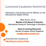 Ubiquitous Computing and its Effects on the Educational Digital Divide – 2013 LLI