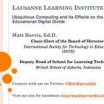 Ubiquitous Computing and its Effects on the Educational Digital Divide – 2015 Lausanne Learning Institute