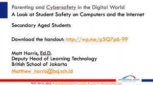 Parenting in the Digital World - Secondary School - 2015 British School of Jakarta - Matt Harris, Ed.D.