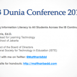 Teaching Information Literacy to All Students in the IB Continuum – 2015 IB Dunia Conference