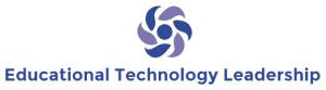 The Tenets of Educational Technology Leadership