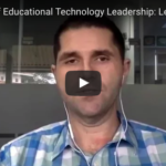 The Tenets of Educational Technology Leadership: LEADERSHIP