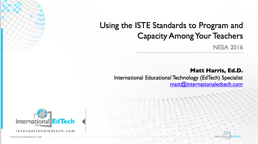 Using the ISTE Standards to Develop Program and Capacity Among Your Teachers – NESA 2016