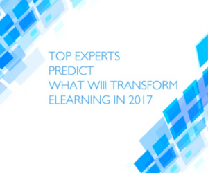 Top Experts Predict What Will Transform ELearning in 2017
