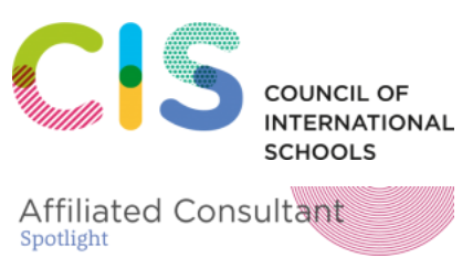 Council of International Schools (CIS) Affiliated Consultant Spotlight