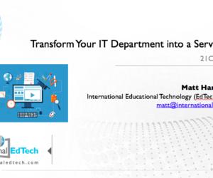 Transform Your IT Department into a Service Unit – 21CLHK 2017