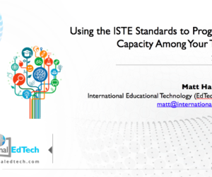 Using the ISTE Standards to Develop Teacher Capacity – 21CLHK 2017