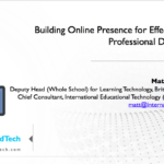 Building Online Presence for Effective Online Professional Development – BETT Asia 2017