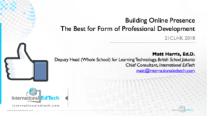 21CLHK 18 - Building Online Presence for Effective Online Professional Development - Matt Harris, Ed.D