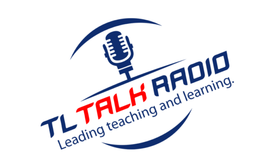 The Blueprint for Technology in Education – TL Talk Radio Podcast