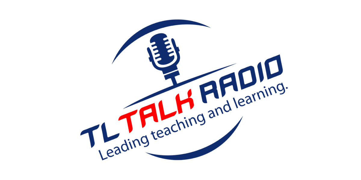 The Blueprint for Technology in Education - TL Talk Radio Podcast