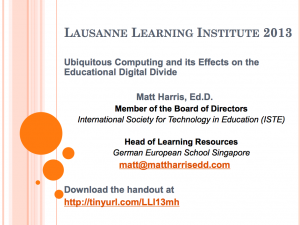 2013 LLI - Ubiquitous Computing and its Effects on the Educational Digital Divide - Matt Harris, EdD