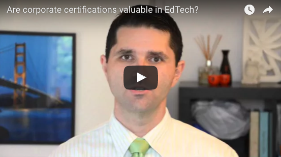 Are corporate certifications (ADE, GCE, MIE) valuable in EdTech?
