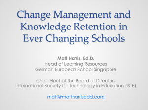 Change Management and Knowledge Retention in Ever Changing Schools - 2015 Redesigning Pedagogy Conference