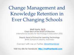 Change Management and Knowledge Retention in Ever Changing Schools - 2015 Lausanne Laptop Conference