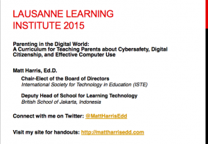 Parenting in the Digital World -  A Curriculum for Teaching Parents about Cybersafety, Digital Citizenship, and Effective Computer Use - 2015 Lausanne Learning Institute