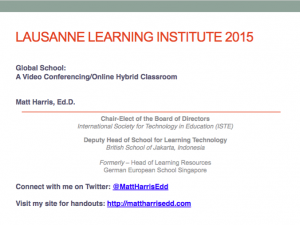 Global School - A Video Conferencing/Online Hybrid Classroom  - 2015 Lausanne Learning Institute