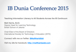 Teaching Information Literacy to All Students in the IB Continuum - 2015 IB Dunia Conference
