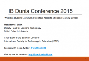 What Can Students Learn With Ubiquitous Access to a Personal Learning Device - 2015 IB Dunia Conference