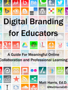 Digital Branding for Educators - A Guide for Meaningful Online Collaboration and Professional Learning