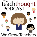 Ep. 18: #Edtech Talk With ISTE Board Chair | TeachThought