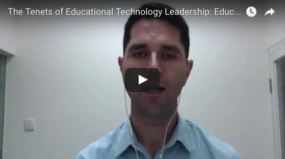 The Tenets of Educational Technology Leadership: EDUCATIONAL TECHNOLOGY