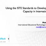 Using the ISTE Standards to Develop Leadership Capacity in International Schools - NESA 2016