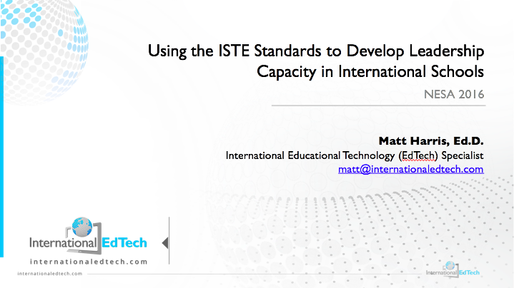 Using the ISTE Standards to Develop Leadership Capacity in International Schools – NESA 2016