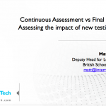 Continuous Assessment vs Final Examination: Assessing the impact of new testing strategies - EduTechAsia 2016