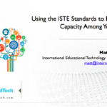Using the ISTE Standards to Develop Teacher Capacity - 21CLHK 2017