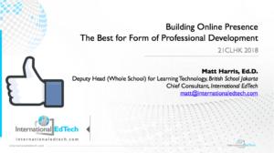 21CLHK 18 - Building Online Presence for Effective Online Professional Development - Matt Harris, Ed.D