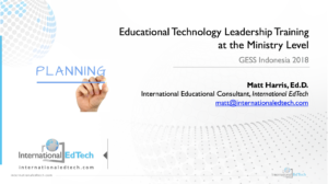 Educational Technology Leadership Training at the Ministry Level - Matt Harris, Ed.D.