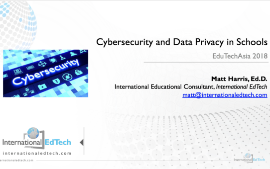 Cybersecurity and Data Privacy in Schools – EduTechAsia 2018