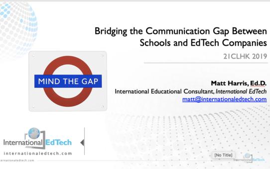 Bridging the Communication Gap Between Schools and EdTech Companies – 21CLHK 2019