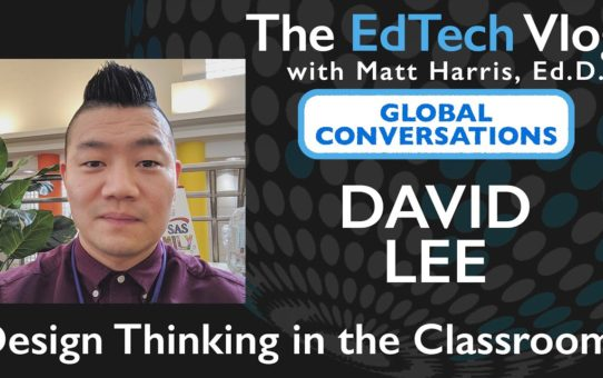 David Lee – Design Thinking in the Classroom