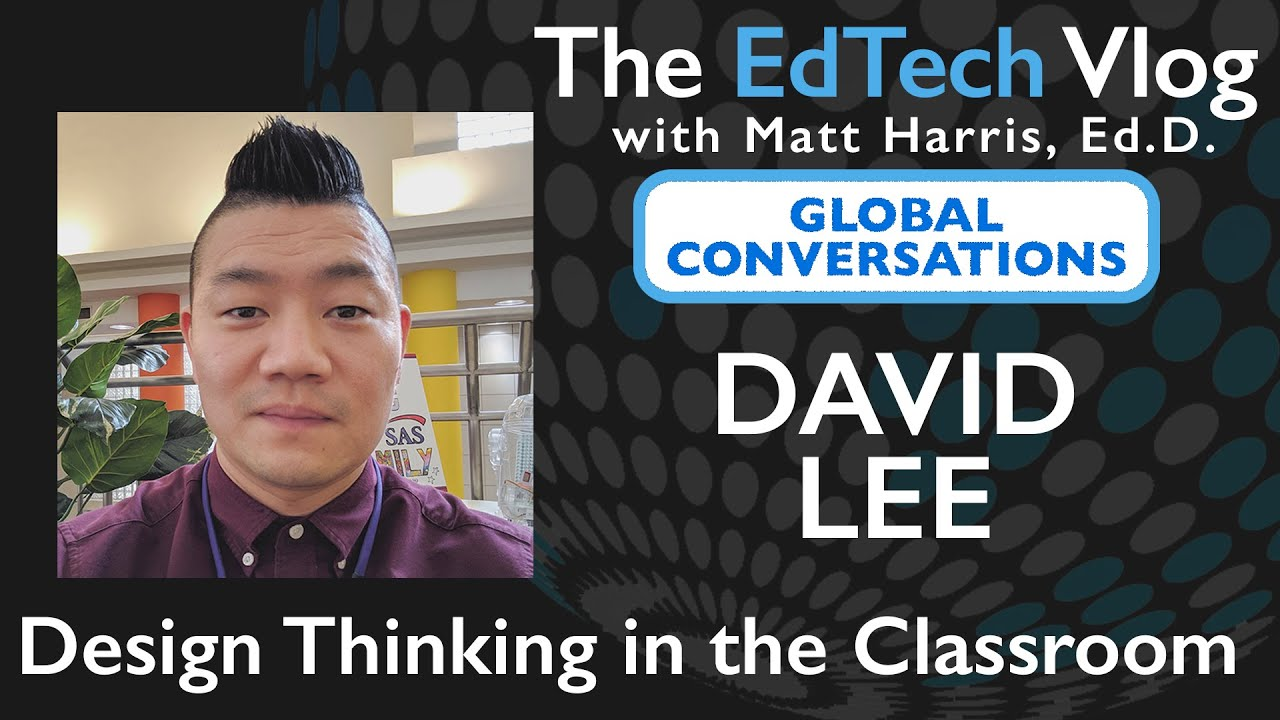 David Lee - Design Thinking in the Classroom