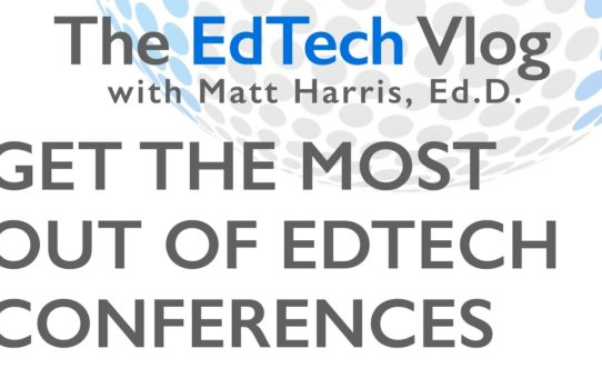 Get the Most Out of EdTech Conferences