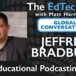 Jeff Bradbury - Educational Podcasting - Global Conversations