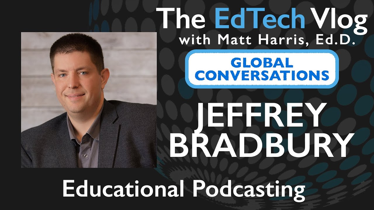 Jeff Bradbury - Educational Podcasting - Global Conversations