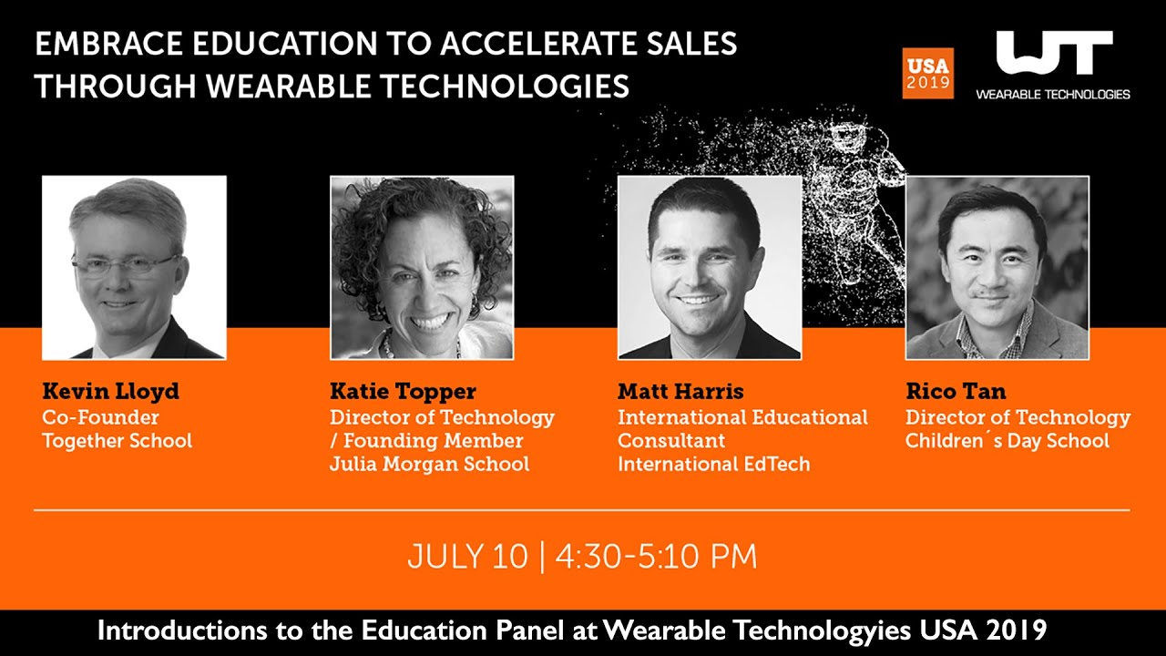 Wearables  1 - Introductions to the Education Panel at Wearable Technologies USA 2019