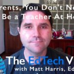 Parents, You Don't Need To Be a Teacher At Home