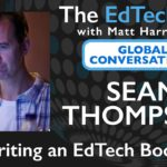 Sean Thompson - Global Conversation - Writing an EdTech Book