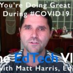 You're Doing Great - EdTech in the Time in COVID19