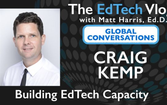 Craig Kemp – Global Conversations – Building EdTech Capacity