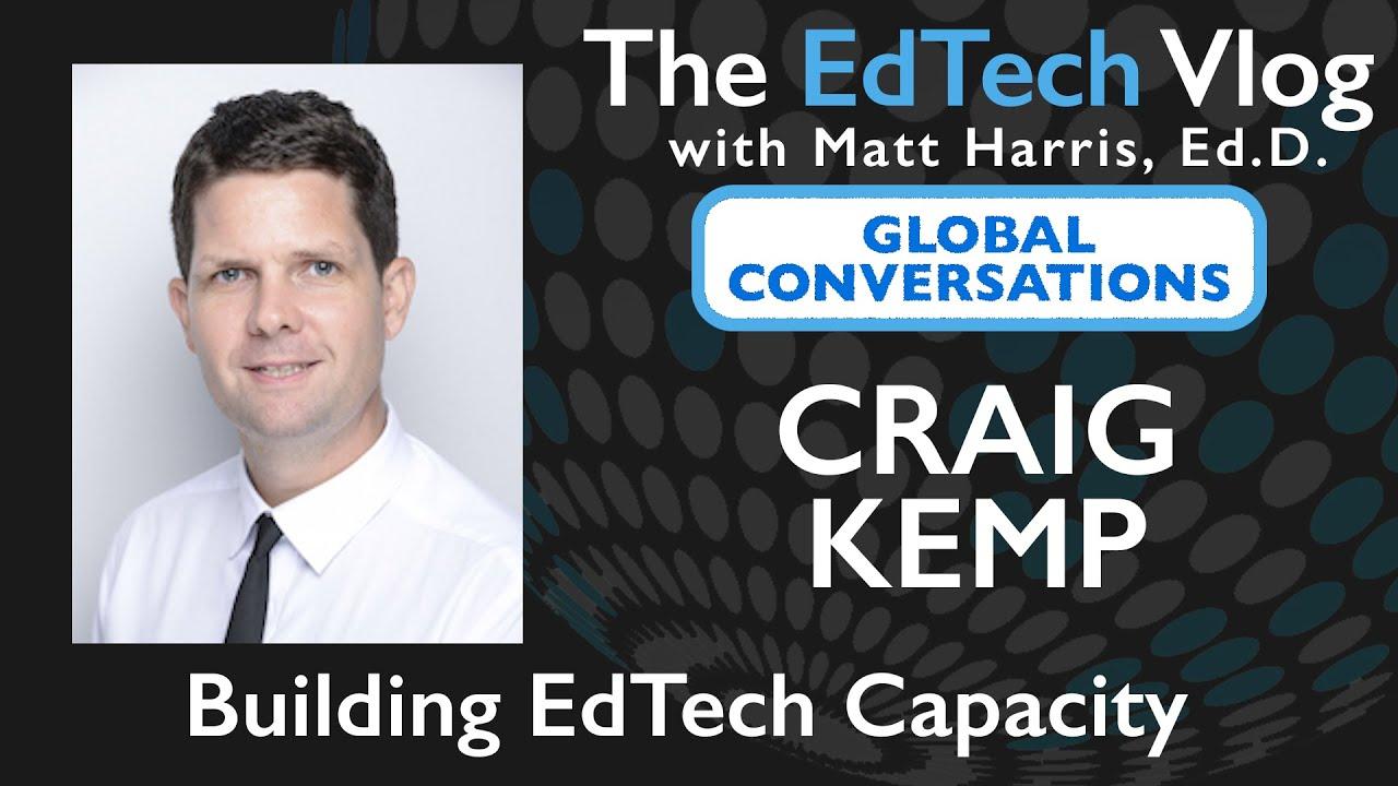 Craig Kemp - Global Conversations - Building EdTech Capacity